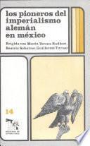 Los Pioneros del imperialismo alemán en México