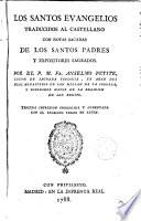 Los Santos Evangelios traducidos al castellano con notas de los SS. Padres y expositores sagrados ---