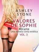 Los valores de Sophie vol. 3: Mírame - una novela corta erótica