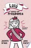 Lulú quiere ser presidenta