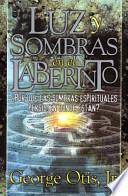 Luz y Sombras en el Laberinto: Por Que las Sombras Espirituales Persisten Donde Estan?