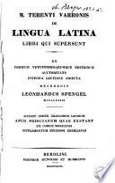 M. Terenti Varronis De Lingua Latina libri qui supersunt : ex codicum vetustissimarumque editionum auctoritate integra lectione adiecta
