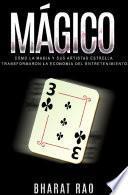 Mágico: Cómo la Magia y sus Artistas Estrella Transformaron la Economía del Entretenimiento