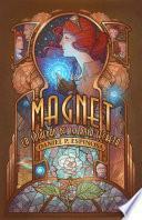 Magnet. La Sociedad de la Rosa Secreta