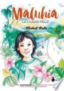 Maluhia : la ciudad feliz
