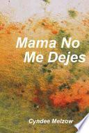 Mama No Me Dejes