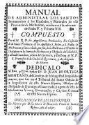 Manual de administrar los santos sacramentos à los españoles, y naturales de esta provincia de Michuacan ... Compuesto por ... Angel Serra, etc