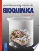Manual de experimentos de laboratorio para bioquímica