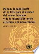 Manual de laboratorio de la OMS para el examen del semen humano y de la interacción entre el semen y el moco cervical