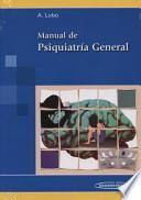 Manual de psiquiatra general / Manual of General Psychiatry