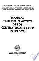 Manual teórico-práctico de los contratos agrarios privados