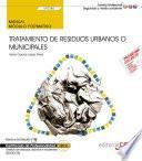 Manual. Tratamiento de residuos urbanos o municipales (UF0285). Certificados de profesionalidad. Gestión de residuos urbanos e industriales (SEAG0108)