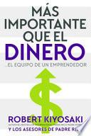 Mas Importante Que El Dinero: El Equipo de Un Emprendedor