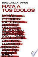 Mata a tus ídolos