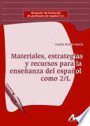 Materiales, estrategias y recursos en la enseñanza del español como 2/L
