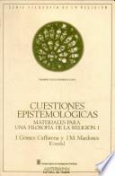 Materiales para una filosofía de la religión: Cuestiones epistemológicas