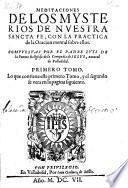 Meditaciones De Los Mysterios De Nvestra Sancta Fe, Con La Practica de la Oracion mental sobre ellos