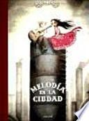 Melodia en la ciudad / Melody in the city