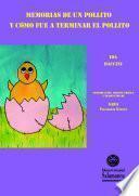 Memorias de un pollito y cómo fue a terminar el pollito