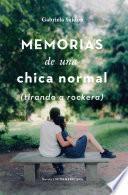 Memorias de una chica normal (tirando a rockera)