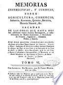 Memorias instructivas y curiosas, sobre agricultura, comercio, industria, economía, química, botánica, historia natural ...