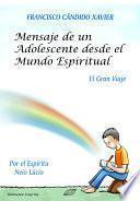 Mensaje de un Adolescente desde el Mundo Espiritual: El Gran Viaje