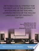 METHODOLOGICAL STRATEGY FOR THE RIGHT USE OF THE INTERACTIVE WHITEBOARD IN THE TEACHING-LEARNING PROCESS OF THE ENGLISH LANGUAGE IN THE UNIVERSITY
