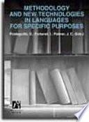 Methodology and New Technologies in Languages for Specific Purposes/ Metodologia y nuevas tecnologias del Lenguage para Fines Especificos