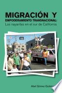 Migración y Empoderamiento Transnacional: Los nayaritas en el sur de California