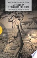 Mitología e historia del arte. Volumen 1