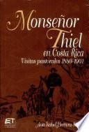 Monseñor Thiel en Costa Rica : visitas pastorales 1880-1901