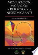 Movilización, migración y retorno de la niñez migrante