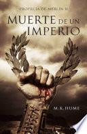 Muerte de un imperio (Profecía de Merlín 2)