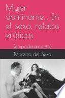Mujer dominante... En el sexo, relatos eróticos