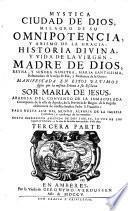 Mystica ciudad de Dios ... Historia divina y vida de la virgen madre de Dios, Maria Santissima. Nueva impr. - Amberes, Viuda de Geronymo Verdussen 1705