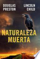 Naturaleza muerta (Inspector Pendergast 4)