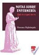 Nightingale, F., Notas sobre enfermería: Qué es y qué no es ©1995 Últ. Reimpr. 2005