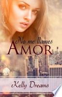 No Me Llames Amor (Club Erotic Memories 1)