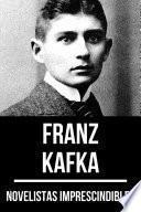 Novelistas Imprescindibles - Franz Kafka