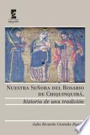 Nuestra Señora del Rosario de Chiquinquirá, historia de una tradición