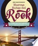 Nuevas Rutas del Rock. del Sueño Californiano Al Latido Irlandés: Viaje Por Los Lugares de la Música