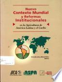 Nuevo contexto mundial y reformas institucionales en la agricultura de América Latina y el Caribe