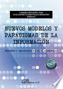 Nuevos modelos y paradigmas de la información. Desafíos y oportunidades en el periodismo