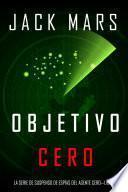 Objetivo Cero (La Serie de Suspenso de Espías del Agente Cero—Libro #2)