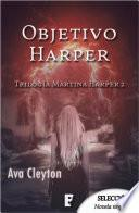 Objetivo Harper (Martina Harper 2)