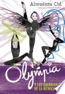 Olympia y las Guardianas de la Rítmica (Olympia y las Guardianas de la Rítmica 1)