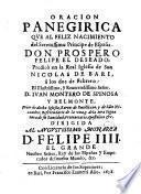 Oracion panegirica ... al nacimiento del Principe de Espana Don Prospero Felipe ... predicada en la Iglesia de San Nicolas de Bari a los 2 de febrero