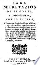 Para secretarios de senores y todo genero, nuevo estilo y formulario de escrivir cartas missivas (etc.)