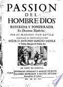 Passion del Hombre-Dios referida y ponderada en decimas españolas