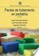 Pautas de tratamiento en pediatría 4.a edición